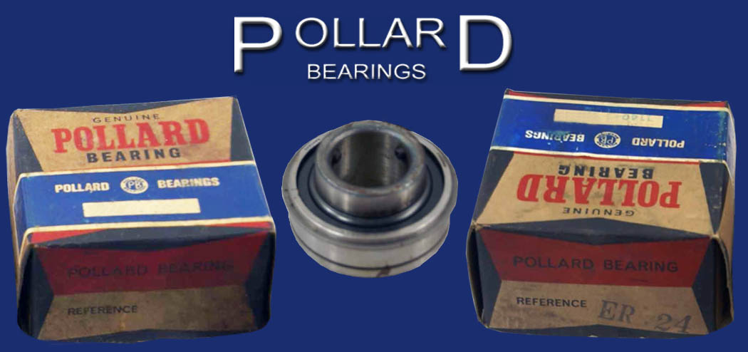 Original Pollard Bearings - All Sizes and types of Pollard Bearings Available